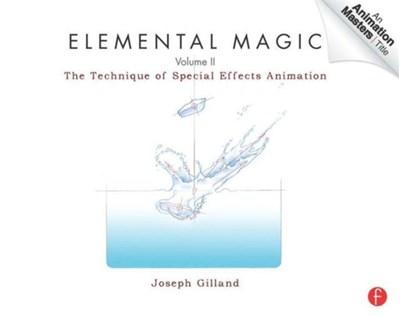 Elemental Magic, Volume II Joseph (In his 32+ year animation career Gilland, Joseph Gilland 9780240814797
