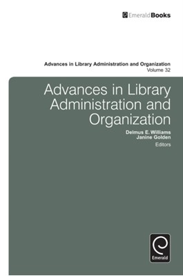 Advances in Library Administration and Organization  9781781907443