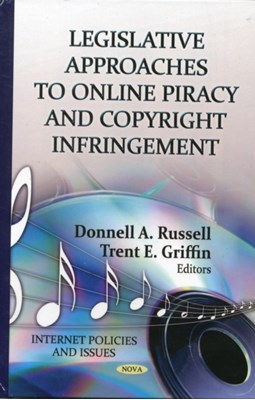 Legislative Approaches to Online Piracy & Copyright Infringement  9781619429741