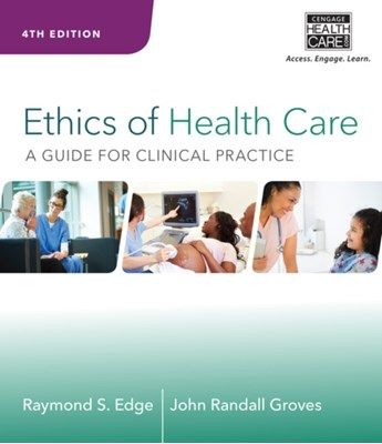 Ethics of Health Care Raymond S. Edge, John Groves 9781285854182