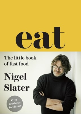 Eat - The Little Book of Fast Food Nigel Slater 9780007526154