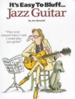 It's Easy To Bluff... Jazz Guitar Joe Bennet 9780711980099