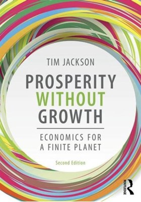 Prosperity without Growth Tim Jackson 9781138935419