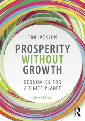Prosperity without Growth Tim Jackson, Tim (University of Surrey Jackson 9781138935419