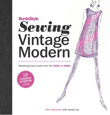 Burdastyle Sewing Vintage Modern Nora Abousteit 9780307586759