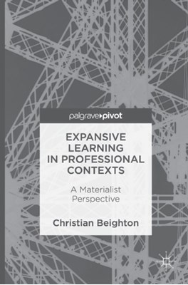 Expansive Learning in Professional Contexts Christian Beighton 9781137574350