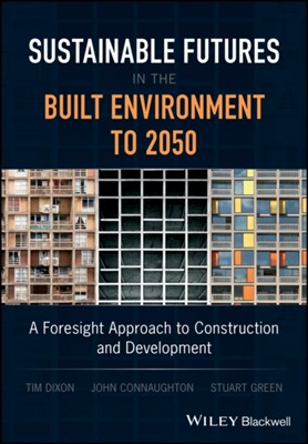 Sustainable Futures in the Built Environment to 2050  9781119063810
