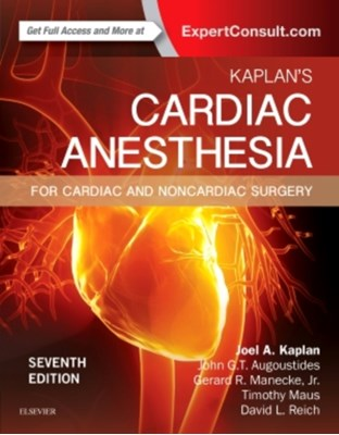 Kaplan's Cardiac Anesthesia Joel A. Kaplan 9780323393782
