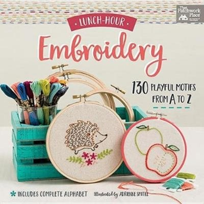 Lunch-Hour Embroidery That Patchwork Place 9781604688986