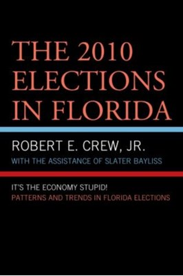 The 2010 Elections in Florida Robert E. Crew 9780761861720