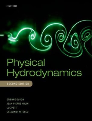 Physical Hydrodynamics Jean Pierre Hulin, Luc Petit, Etienne Guyon, Catalin D. Mitescu 9780198702450