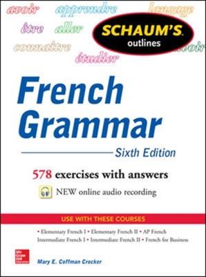 Schaum's Outline of French Grammar Mary E. Coffman Crocker 9780071828987