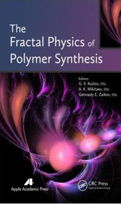 The Fractal Physics of Polymer Synthesis  9781926895635