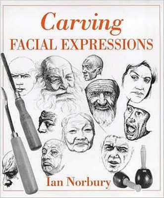 Carving Facial Expressions Ian Norbury 9780854420674
