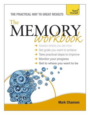 The Memory Workbook: Teach Yourself Mark Channon 9781444186987