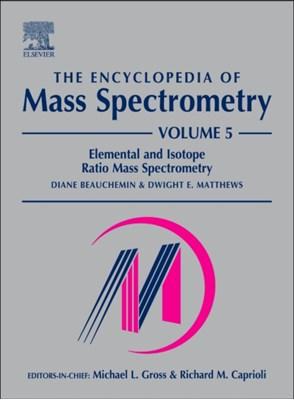 The Encyclopedia of Mass Spectrometry, Volume 5  9780080438047