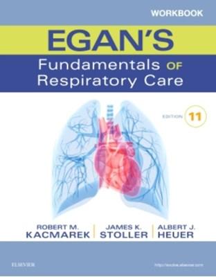 Workbook for Egan's Fundamentals of Respiratory Care Robert M. Kacmarek 9780323358521