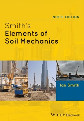 Smith's Elements of Soil Mechanics Ian Smith 9780470673393