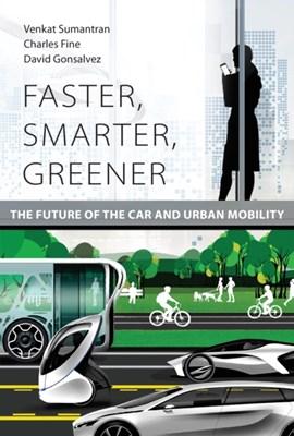 Faster, Smarter, Greener Charles H. Fine, David Gonsalvez, Venkat Sumantran 9780262036665