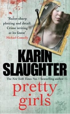 Pretty Girls Karin Slaughter 9780099599449