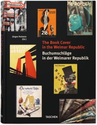 The Book Cover in the Weimar Republic Jurgen Holstein 9783836549806