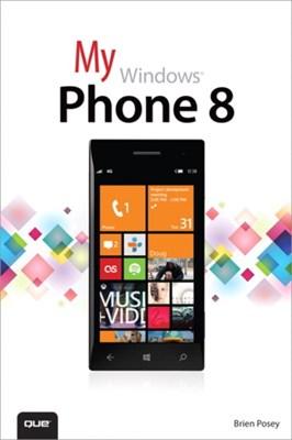 My Windows Phone 8 Brien Posey 9780789748539