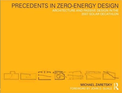 Precedents in Zero-Energy Design Michael Zaretsky 9780415778756