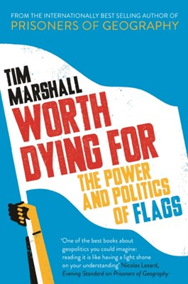 Worth Dying for Tim Marshall 9781783962815