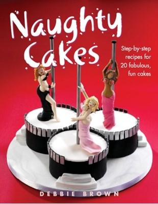 Naughty Cakes Debbie Brown 9781843309819