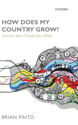 How Does My Country Grow? Brian (Chief Economist Pinto 9780198714675
