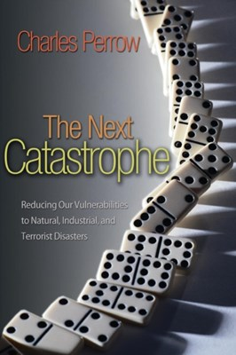 The Next Catastrophe Charles Perrow 9780691150161