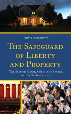 The Safeguard of Liberty and Property Guy F. Burnett 9780739197837