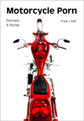 Motorcycle porn: Portraits and stories  9781682033067