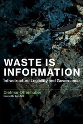 Waste Is Information Dietmar (Assistant Professor Offenhuber 9780262036733