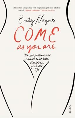 Come as You Are Emily Nagoski 9781925228014