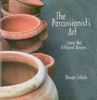 The Percussionist's Art Steven Schick 9781580462143