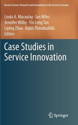 Case Studies in Service Innovation  9781461419716