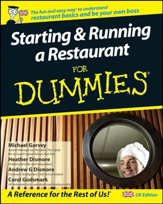 Starting and Running a Restaurant For Dummies Heather Dismore, Andrew G. Dismore, Michael Garvey, Carol Godsmark 9780470516218