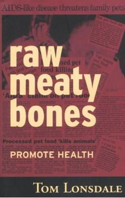 Raw Meaty Bones Tom Lonsdale 9780646396248