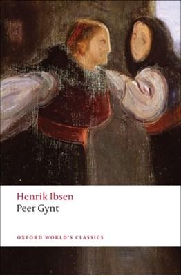 Peer Gynt Henrik Ibsen 9780199555536