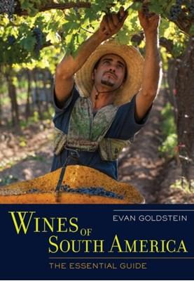 Wines of South America Evan Goldstein 9780520273931