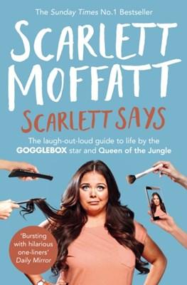 Scarlett Says Scarlett Moffatt 9780752266022