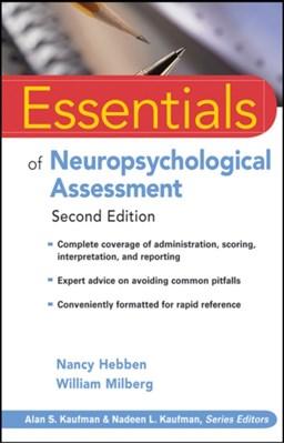 Essentials of Neuropsychological Assessment Nancy Hebben, William Milberg 9780470437476