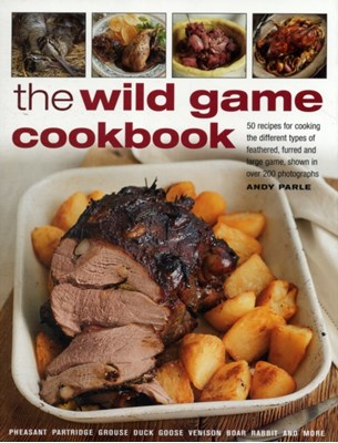 Wild Game Cookbook Andy Parle 9781780191478