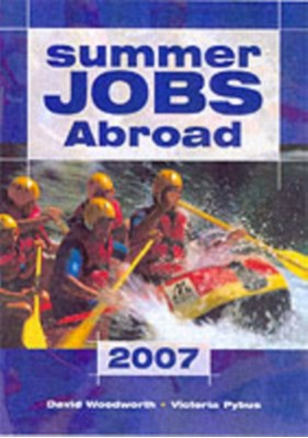 Summer Jobs Abroad David Woodworth, Victoria Pybus 9781854583635