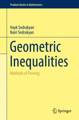 Geometric Inequalities Hayk Sedrakyan, Nairi Sedrakyan 9783319550794