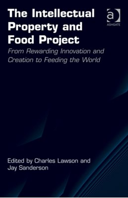 The Intellectual Property and Food Project Charles Lawson, Jay Sanderson 9781409469568