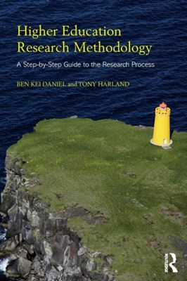 Higher Education Research Methodology Ben Kei (University of Otago Daniel, Tony (University of Otago Harland, Ben Kei Daniel, Tony Harland 9781138556003