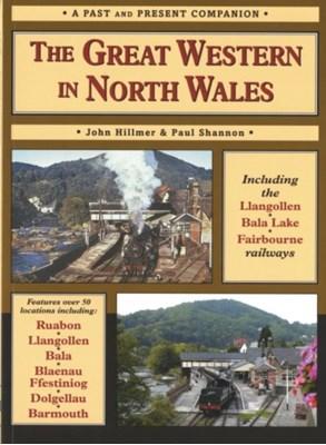 The Great Western in North Wales John Hillmer, Paul Shannon 9781858952550