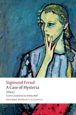 A Case of Hysteria Sigmund Freud 9780199639861